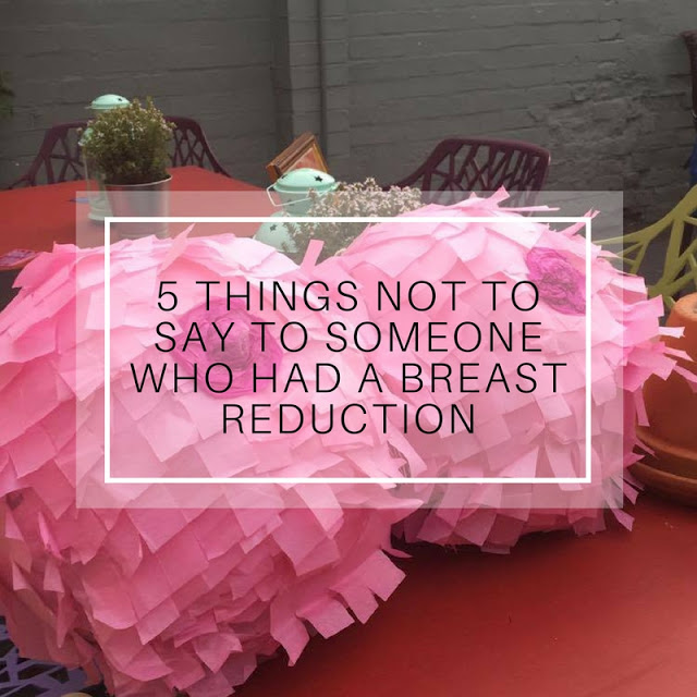 Five Things Not To Say To Someone Who Had a Breast Reduction